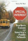 Special Interest: Teachers Unions and America's Public Schools