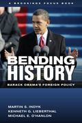 Bending History : Barack Obama's Foreign Policy