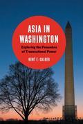 Asia in Washington : Exploring the Penumbra of Transnational Power