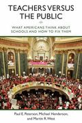 Teachers versus the Public: What Americans Think about Schools and How to Fix Them