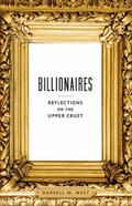 Billionaires : Reflections on the Upper Crust