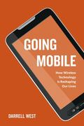 Going Mobile : How Wireless Technology Is Reshaping Our Lives