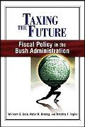 Taxing The Future Fiscal Policy In The Bush Administration