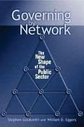 Governing by Network The New Shape of the Public Sector