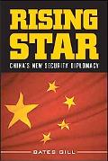 Rising Star China's New Security Diplomacy