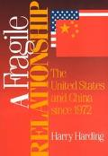 Fragile Relationship The United States and China Since 1972