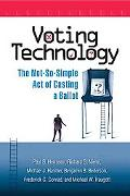 Voting Technology The Not-so-simple Act of Casting a Ballot