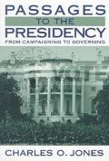 Passages to the Presidency From Campaigning to Governing