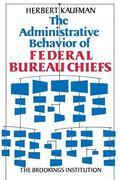 Administrative Behavior of Federal Bureau Chiefs