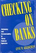 Checking on Banks Autonomy and Accountability in Three Federal Agencies