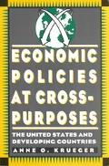 Economic Policies at Cross-Purposes The United States and Developing Countries