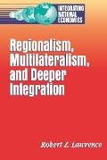 Regionalism, Multilateralism, and Deeper Integration