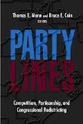 Party Lines Competition, Partisanship, And Congressional Redistricting