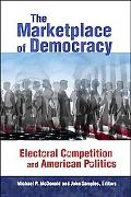 Marketplace of Democracy Electoral Competition And American Politics
