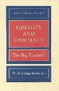 Equality and Efficiency The Big Tradeoff