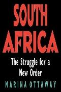 South Africa The Struggle for a New Order