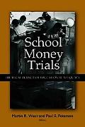 School Money Trials The Legal Pursuit of Educational Adequacy