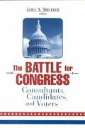 Battle for Congress Consultants, Candidates, and Voters