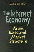 Internet Economy Access, Taxes, and Market Structure