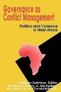 Governance As Conflict Management Politics and Violence in West Africa