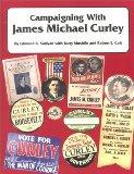 Campaigning With James Michael Curley