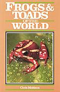 Frogs and Toads of the World - Chris Mattison - Hardcover