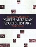 Encyclopedia of North American Sports History - Ralph Hickok - Hardcover