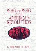 Who Was Who in the American Revolution - L. Edward Purcell - Hardcover