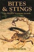 Bites and Stings: The World of Venomous Animals - John Nichol - Hardcover