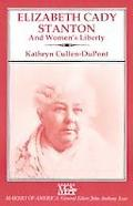 Elizabeth Cady Stanton and Women's Liberty - Kathryn Cullen-Dupont - Hardcover
