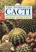 World of Cacti: How to Select and Care for over 1,000 Species