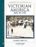 Victorian America, 1876 to 1913