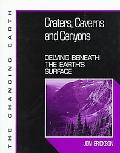 Craters, Caverns, and Canyons; Delving beneath the Earth's Surface - Jon Erickson - Hardcover