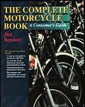Complete Motorcycle Book: A Consumer's Guide