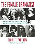 Female Dramatist Profiles of Women Playwrights from the Middle Ages to Contemporary Times