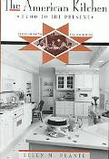 American Kitchen 1700 to the Present From Hearth to Highrise