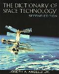 The Dictionary of Space Technology - Joseph A. Angelo - Hardcover - Revised