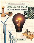 Light Bulb and How It Changed the World