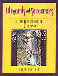 Wizards and Sorcerers From Abracadabra to Zoroaster