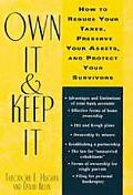 Own It and Keep It: How to Reduce Your Taxes, Preserve Your Assets, and Protect Your Survivors