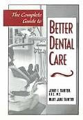 Complete Guide to Better Dental Care