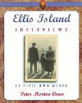 Ellis Island Interviews The Final Chapter