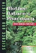 Mother Nature's Pharmacy Potent Medicines from Plants