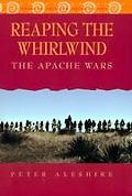 Reaping the Whirlwind: The Apache Wars