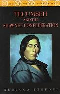 Tecumseh and the Shawnee Confederacy - Rebecca Stefoff - Hardcover