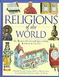 Religions of the World The Illustrated Guide to Origins, Beliefs, Traditions & Festivals