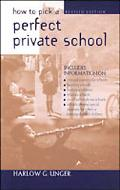 How to Pick a Perfect Private School - Harlow G. Unger - Paperback - REV