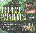 Tropical Rainforest Our Most Valuable and Endangered Habitat With a Blueprint for Its Surviv...