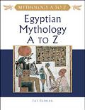 Egyptian Mythology A to Z A Young Reader's Companion