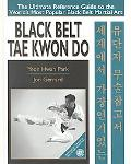 Black Belt Tae Kwon Do The Ultimate Reference Guide to the World's Most Popular Black Belt M...